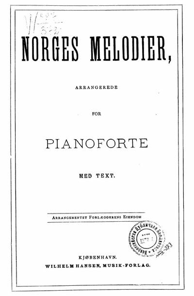 Norges melodier arrangerede for pianoforte med text : NN 1-152