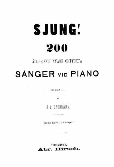 Sjung! 200 aldre och nyare omtyckta sanger vid piano - Haftet 3: No. 51-141