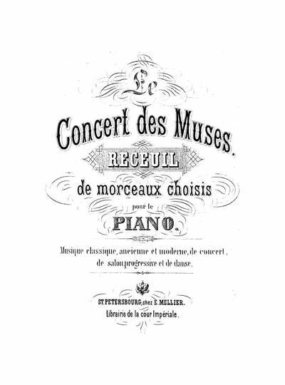 Le Concert des Muses receuil de morceaux choisis : pour le piano : musique classique, ancienne et moderne, de concert, de salon, progressive et de danse