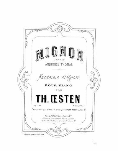 """Fantaisie élégante """"Mignon"""", opéra de Ambroise Thomas : pour piano : Op. 400"""
