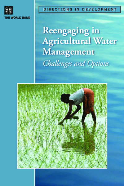 Reengaging in Agricultural Water Management; Challenges and Options