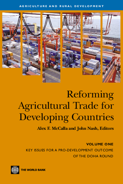 Reforming Agricultural Trade for Developing Countries; Volume One; Key Issues for a Pro-Development Outcome of the Doha Round