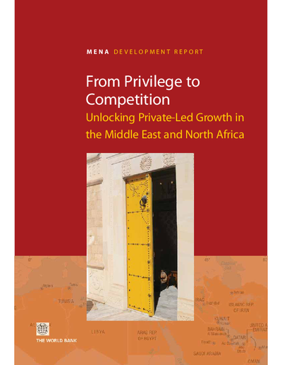 From Privilege to Competition; Unlocking Private-Led Growth in the Middle East and North Africa