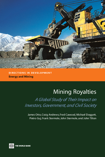 Minig Royalties; A Global Study of Their Impact on Investors, Government, and Civil Society