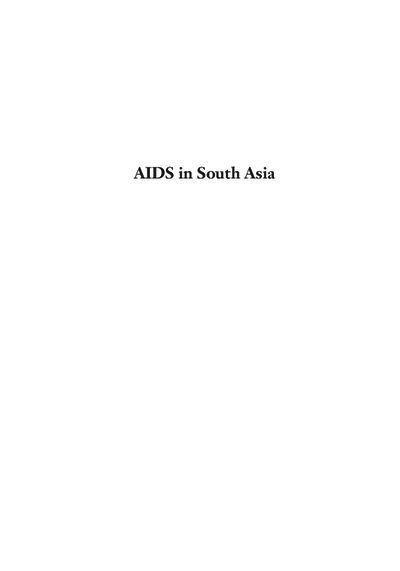 AIDS in South Asia; Understanding and Responding to a Heterogeneous Epidemic