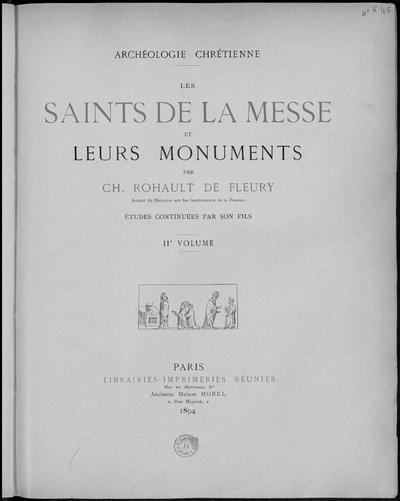 Les Saints de la messe et leurs monuments. IIe volume; Les Saints de la messe et leurs monuments :  IIe volume