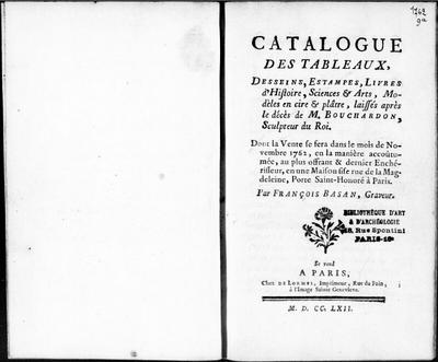 Catalogues des tableaux, dessins, estampes, livres d'histoire, sciences et arts, modèles en cire et plâtre, laissés après le décès de M. Bouchardon [...] : [vente du 1er décembre 1762]; Catalogue des tableaux, desseins,...