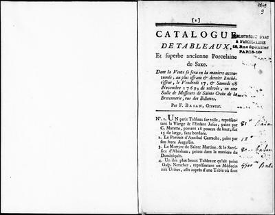Catalogue de tableaux, et superbe ancienne porcelaine de Saxe [...] : [vente du 17 novembre 1769]; Catalogue de tableaux, et superbe ancienne porcelaine de Saxe dont la vente se fera en la maniere accoutumée, au plus...