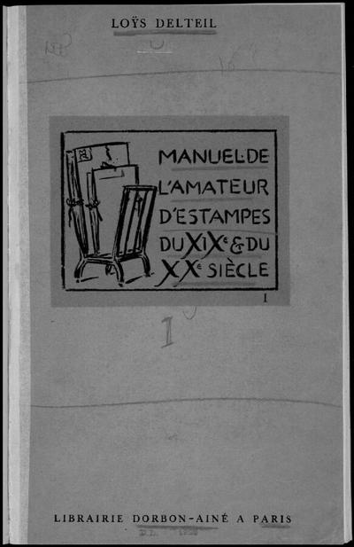 Manuel de l'amateur d'estampes des XIXème et XXème siècles (1801-1924). Tome 1; Manuel de l'amateur d'estampes des XIXème et XXème siècles (1801-1924), avec 158 reproductions hors texte : Tome premier