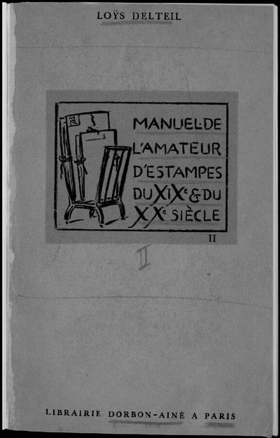 Manuel de l'amateur d'estampes des XIXème et XXème siècles (1801-1924). Tome 2; Manuel de l'amateur d'estampes des XIXème et XXème siècles (1801-1924), avec 158 reproductions hors texte : Tome second