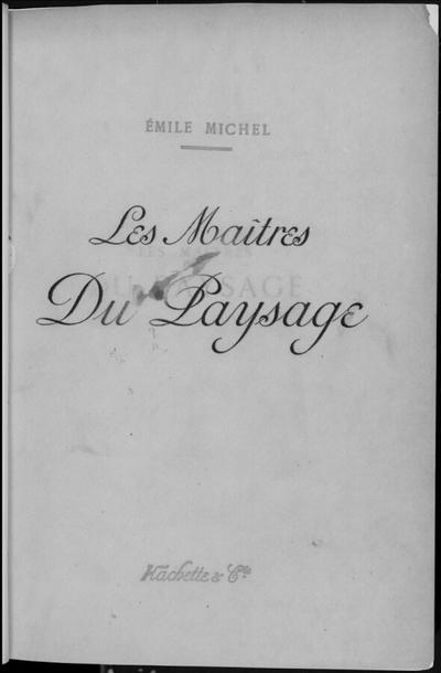 Les Maîtres du paysage; Les Maîtres du paysage : Ouvrage contenant soixante-dix reproductions dans le texte et quarante planches héliogravure