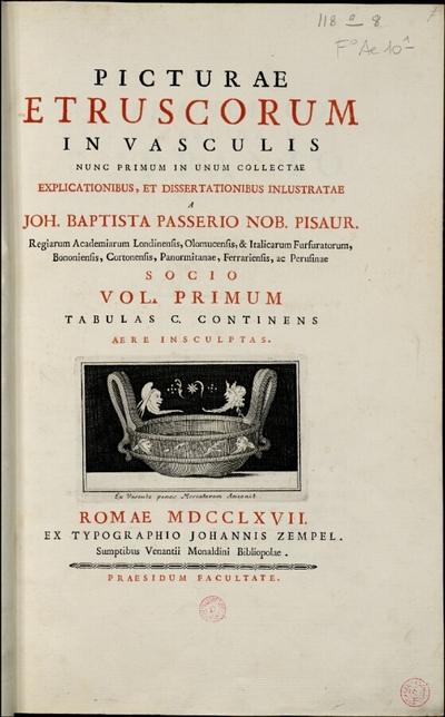 Picturae Etruscorum in vasculis [...]. Tome 1; Picturae Etruscorum in vasculis, nunc primum in unum collectae explicationibus, et dissertationibus inlustratae : Vol. primum