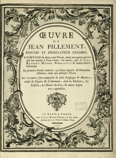 Oeuvre gravé de Jean Pillement. Volume 1; Oeuvre de Jean Pillement, peintre et dessinateur célèbre : composé de deux cens pièces, dont une partie gravée par lui-même à l'eau-forte, les autres par Canot, Ravenet, Masson,...