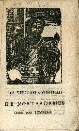 Nouvelles et curieuses predictions de Michel Nostradamus, (pour sept ans) depuis l'année 1839 jusqu'à l'année 1845 inclusivement ...; Garde du tombeau; Le véritable portrait de Nostradamus dans son Tombeau