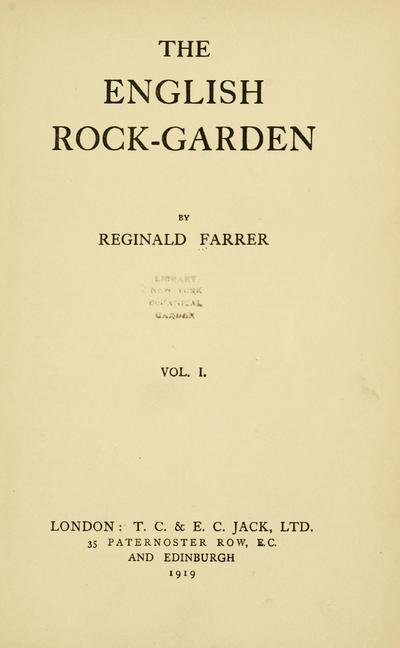 The English rock-garden, by Reginald Farrer.