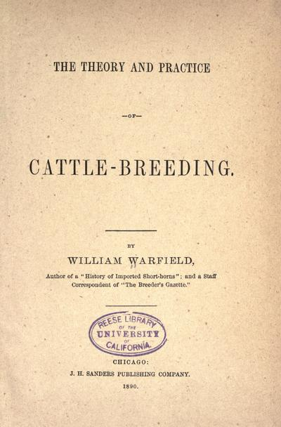 The theory and practice of cattle-breeding. By William Warfield ...