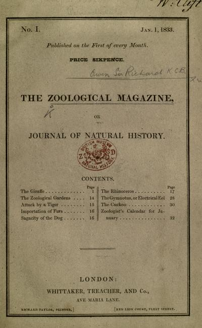 The zoological magazine : or journal of natural history, being a series of miscellaneous articles, original and translated, on interesting subjects in Zoology, &c.. [edited by R. Owen, afterwards Sir R. Owen, K.C.B.].;...