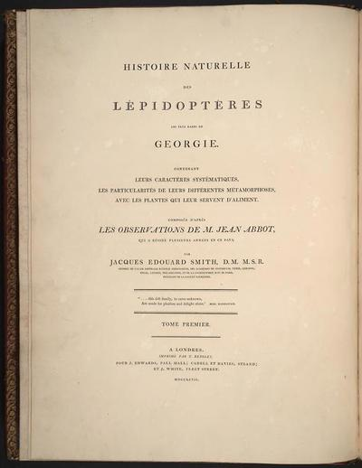 The natural history of the rarer lepidopterous insects of Georgia : including their systematic characters, the particulars of their several metamorphoses, and the plants on which they feed. Collected from the observation...