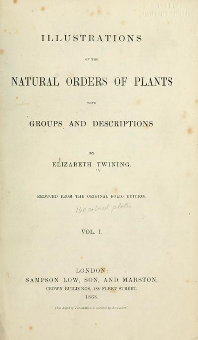 Illustrations of the natural orders of plants with groups and descriptions. Reduced from the original folio ed.