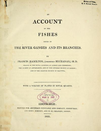 An account of the fishes found in the river Ganges and its branches /