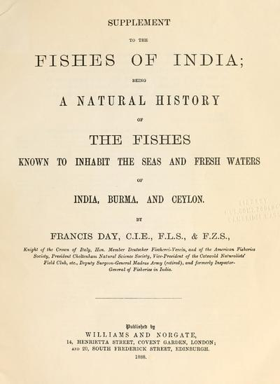 Supplement to The fishes of India : being a natural history of the fishes known to inhabit the seas and fresh waters of India, Burma, and Ceylon / by Francis Day.