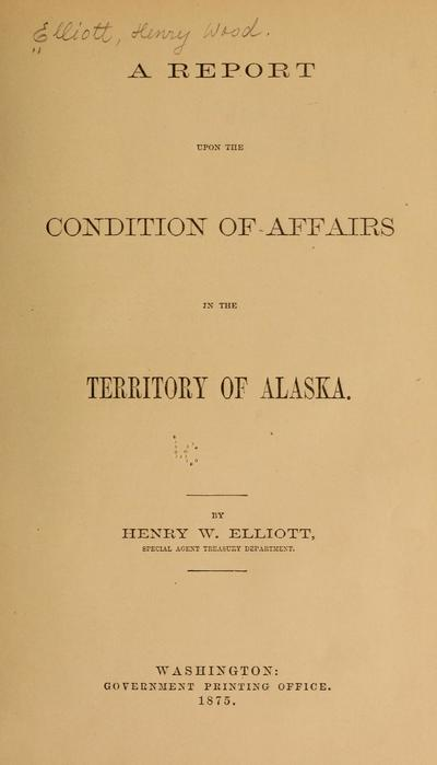 A report upon the condition of affairs in the territory of Alaska.