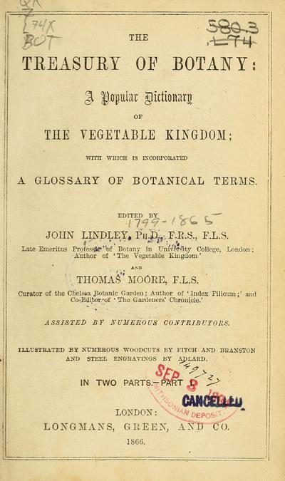 The treasury of botany: a popular dictionary of the vegetable kingdom; with which is incorporated a glossary of botanical terms.
