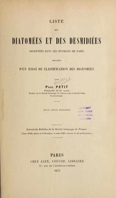 Liste des Diatomées et des Desmidiées observées dans les environs de Paris : précédée d'un essai de classification des Diatomées /