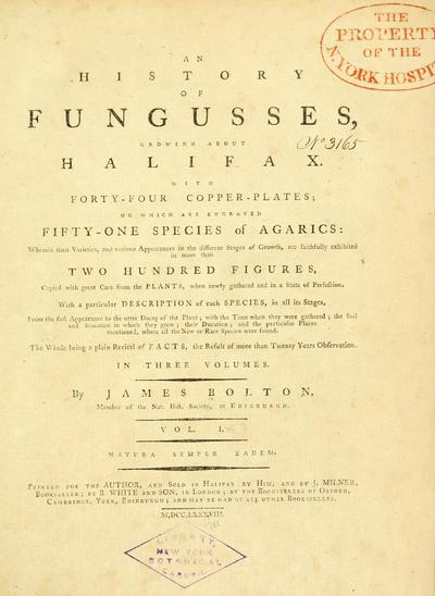 An history of fungusses, growing about Halifax ... By James Bolton.