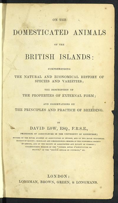 On the domesticated animals of the British islands : comprehending the natural and economical history of species and varieties; the description of the properties of external form; and observations on the principles and...