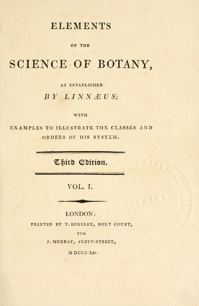 Elements of the science of botany, as established by Linnaeus; with examples to illustrate the classes and orders of his system.