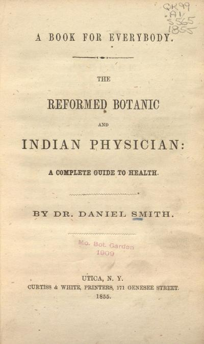 The reformed botanic and Indian physician :a complete guide to health /Dr. Daniel Smith.