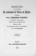 Mémoire à l'appui d'une demande en concession de terres en Algérie formée par M. Joseph Petit, de Dignes (Basses Alpes), neveu de feu M. le docteur Itard