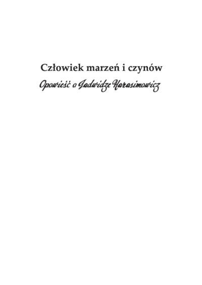 Człowiek marzeń i czynów : opowieść o Jadwidze Harasimowicz