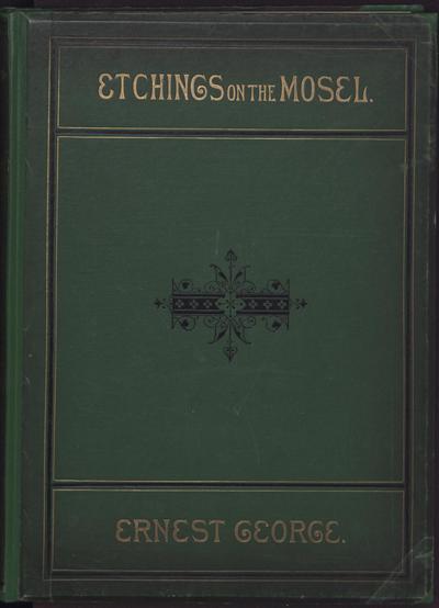 Etchings on the Mosel : with descriptive letterpress ; [mit 20 Bildtaf.]