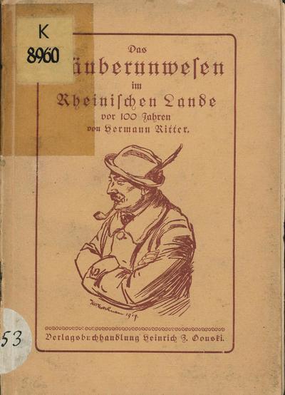 Das Räuberunwesen im rheinischen Lande vor 100 Jahren
