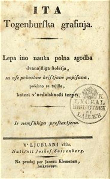 Ita Togenburska grafinja; lepa ino nauka polna sgodba dvanajstiga stolétja, sa vse poboshne kristjane popisana, posebno sa tajiste, kateri v' nedolshnosti terpé