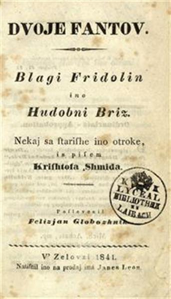 Dvoje fantov; nekaj sa starishe ino otroke, is pisem Krishtofa Şhmida