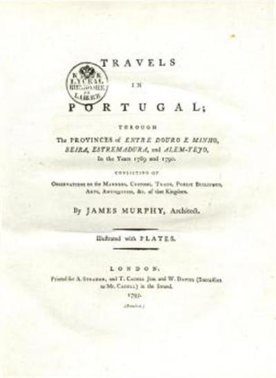 Travels in Portugal; through the provinces of entre Douro e Minho, Beira, Estremadura and Alem - Tejo in the years 1789 and 1790. Consisting of observations on the manners, customs, trade, public buildings, arts,...