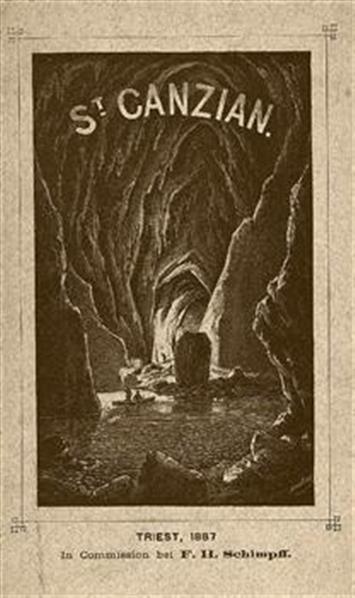 Führer in die Grotten und Höhlen von Sanct Canzian bei Triest und Notizen über den Lauf der Reka; mit heliographischen Ansichten und einem Situationsplan