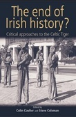 The end of Irish history?: Reflections on the Celtic Tiger
