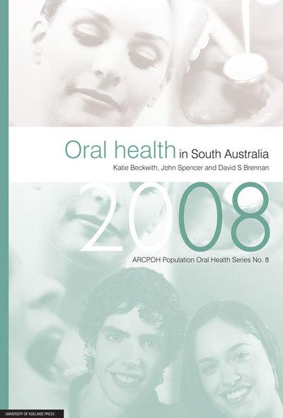 Oral Health in South Australia  - 2008
