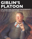 Giblin's Platoon : The trials and triumph of the economist in Australian public life