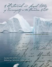 A Historical and Legal Study of Sovereignty in the Canadian North: Terrestrial Sovereignty, 1870-1939