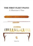 The First Fleet Piano: Volume One and Two