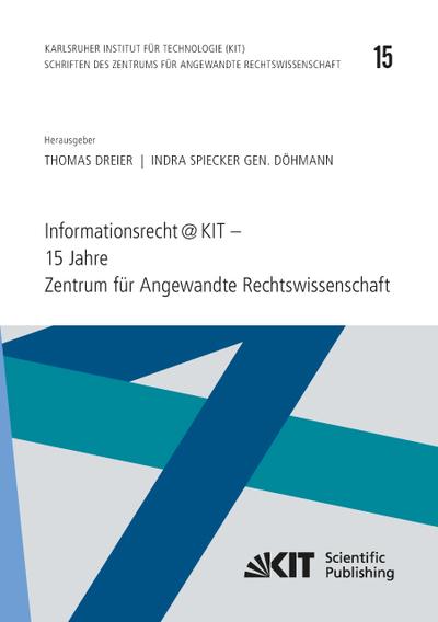 Informationsrecht@KIT - 15 Jahre Zentrum für Angewandte Rechtswissenschaft