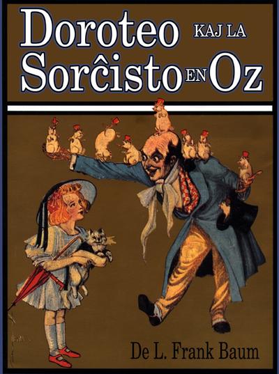Doroteo kaj la sorĉisto en Oz / de L. Frank Baum ; ilustrita de John R. Neill ; tradukita de Donald Broadribb