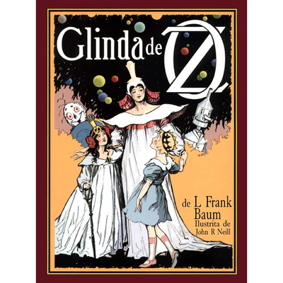 Glinda de Oz / de L. Frank Baum ; ilustrita de John R. Neill ; tradukita de Donald Broadribb