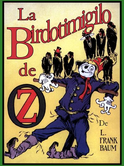 La birdotimigilo de Oz / de L. Frank Baum ; ilustrita de John R. Neill ; tradukita de Donald Broadribb