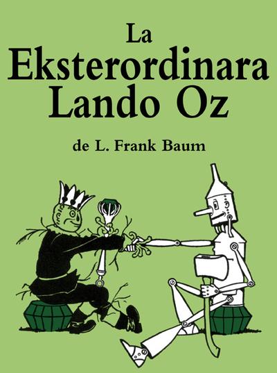 La eksterordinara lando Oz / de L. Frank Baum ; ilustrita de John R. Neill ; tradukita de Donald Broadribb